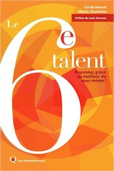 Le 6e talent, Rayonnez grâce au meilleur de vous-même!